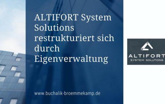 Restrukturierung der Altifort System Solutions GmbH im Wege eines Eigenverwaltungsverfahrens