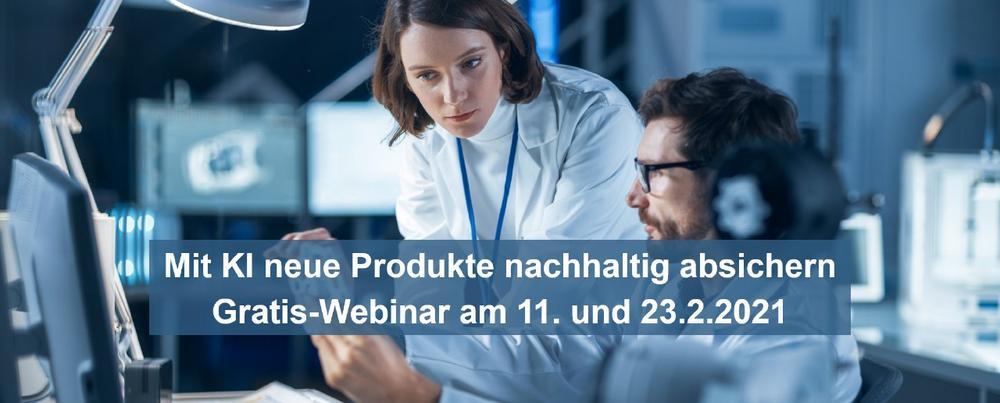 Mit KI neue Produkte nachhaltig absichern– Gratis-Webinar am 11. und 23.2.2021 (Webinar | Online)