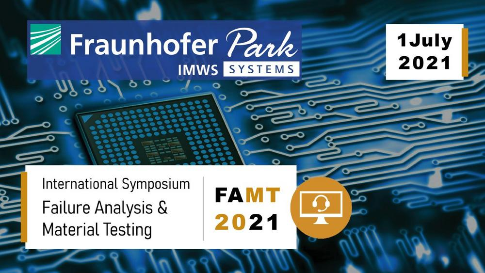 International Symposium on Failure Analysis and Material Testing - FAMT 2021 (Konferenz   Online)