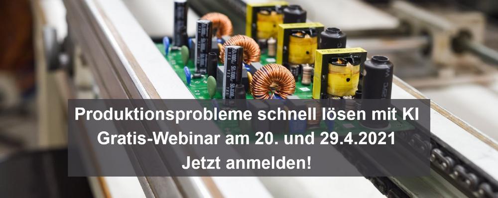 Mit KI Probleme in der Produktion schnell lösen - Gratis-Webinar am 29.4.2021 (Webinar | Online)