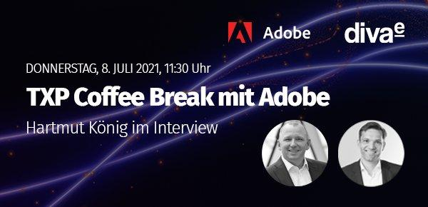 TXP Coffee Break mit Adobe (Webinar   Online)