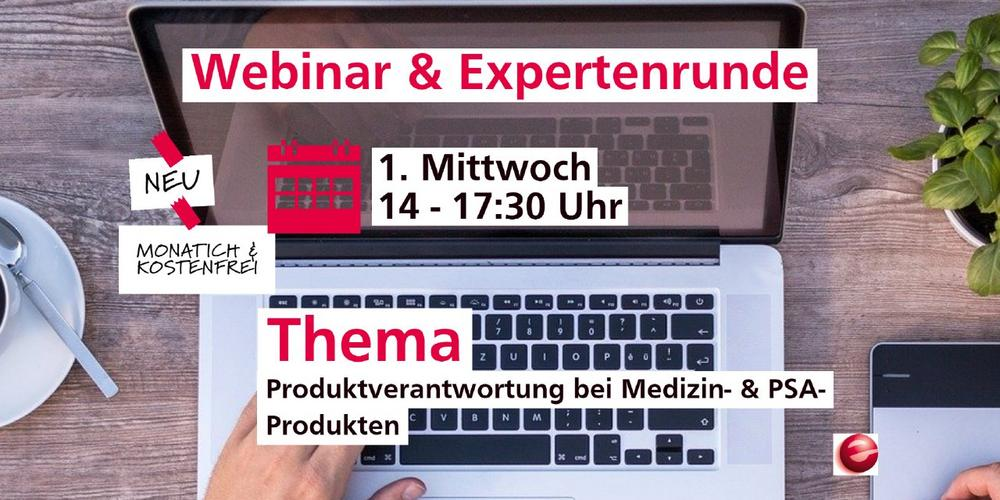 Monatl. Webinar ab Juli: Produktverantwortung bei Medizin & PSA Produkten (Expertenrunde) (Webinar | Online)
