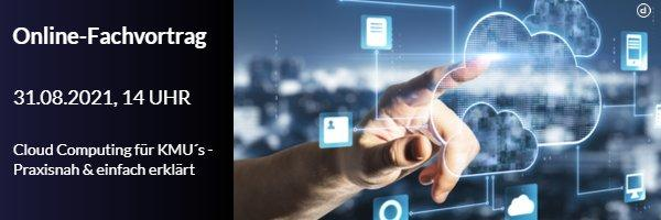 Kostenfreier Online-Fachvortrag   Cloud Computing für KMU´s - Praxisnah und einfach erklärt (Webinar   Online)